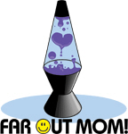 Far out mom