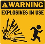 Warning: Explosives in Use