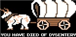 Oregon Trail: You have died of Dysentery