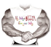 MY Mommy's more RIPPED/Daddy's BIGGER