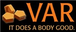 VAR DOES A BODY GOOD
