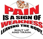 PAIN IS A SIGN OF WEAKNESS