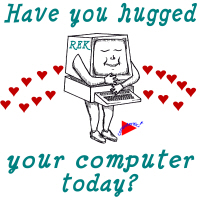 REK - Have You Hugged Your Computer Today?