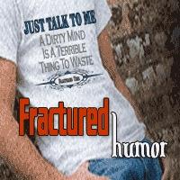 Fractured Humor