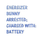 Energizer bunny arrested