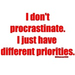 I don't procrastinate...