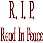 R.I.P.--Read In Peace