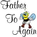 Father To Bee Again