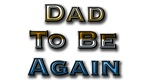 Dad To Be Again