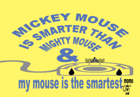 HUMOR/MY MOUSE IS SMARTEST