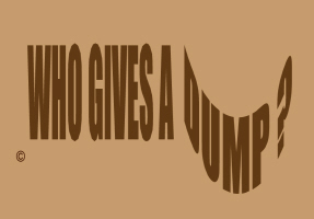 HUMOR/WHO GIVES A DUMP?