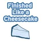 Finished Like A Cheesecake