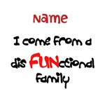 I Come From a disFUNctional Family (personalized)