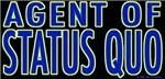 Agent of Status Quo