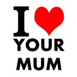 I heart your mum