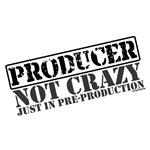 Producer Not Crazy Just in Pre-production Tshirts