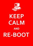 Keep Calm and Re-Boot