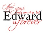 Edward Is Forever