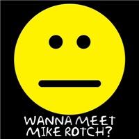 Wanna meet Mike Rotch?