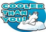 Cooler Than You!