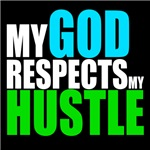 My God Respects My Hustle