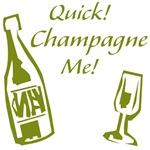 Quick! Champagne Me!