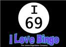 I 69 I Love Bingo