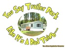 You say Trailer Park