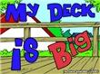 """My Deck is Big"" said Dick"