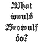What Would Beowulf Do?