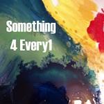 Something 4 Every1