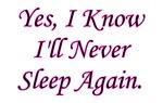 I Know I'll Never Sleep Again