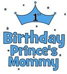 1st Birthday Prince's Mommy!