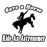 Save a Horse...Ride An Astronomer