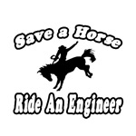 Save A Horse...Ride An Engineer