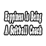 Happiness Is Being A Softball Coach