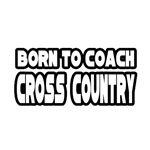 Born to Coach Cross Country