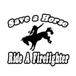 Save Horse, Ride Firefighter