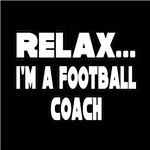 Relax...I'm A Football Coach