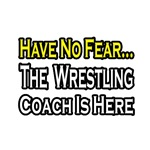 Have No Fear, Wrestling Coach