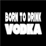 Shirts & Apparel for Vodka Drinkers