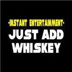Instant Entertainment: Just Add Whiskey