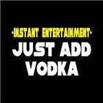 Instant Entertainment: Just Add Vodka