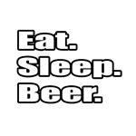 Eat. Sleep. Beer.