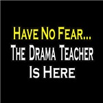 Have No Fear, Drama Teacher is Here