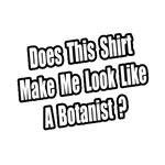 Look Like a Botanist?