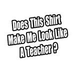 Look Like a Teacher?