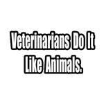 Vets Do It Like Animals