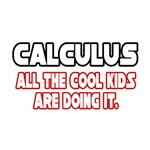 Calculus, All the Cool Kids...