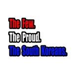 Few. Proud. South Koreans.